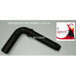 TRINQUETE DE CIERRE L-55 D.16